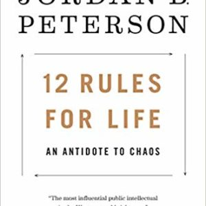 12 Rules for Life An Antidote to Chaos Ebook