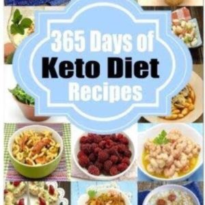 Ketogenic Diet Recipes for 365 Days of Low-Carb & Rapid Weight Loss Ebook