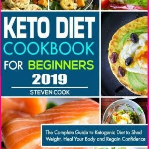 Keto Diet Cookbook For Beginners 2019 The Complete Guide to Ketogenic Diet Ebook