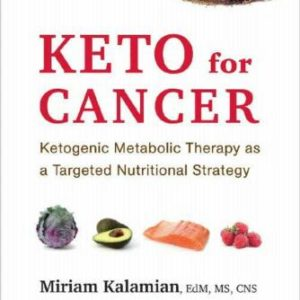 Keto for Cancer: Ketogenic Metabolic Therapy Ebook