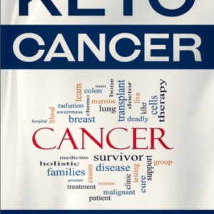 Keto for Cancer: How to Use the Ketogenic Diet Ebook