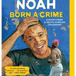 Born a Crime: Stories from a South African Childhood Ebook