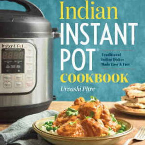 Indian Instant Pot Cookbook Traditional Indian Dishes Made Easy Ebook