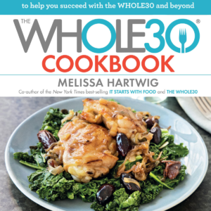 The Whole30 Cookbook: 150 Delicious and Totally Compliant Recipes eBook
