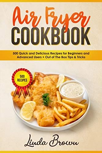 Air Fryer Cookbook: 500 Quick and Delicious Recipes for Beginners eBook