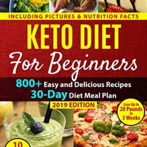 Keto Diet For Beginners: 800+ Easy and Delicious Recipes eBook