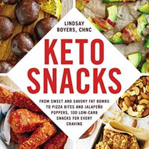 Keto Snacks: From Sweet and Savory Fat Bombs to Pizza Bites eBook