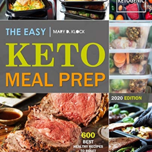 The Easy Keto Meal Prep: 600 Best Healthy Recipes to Reset Your  Metabolism eBook