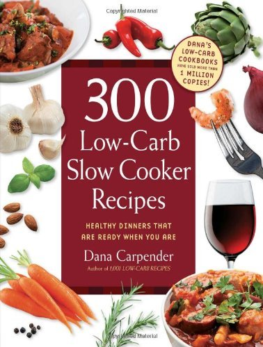 300 Low-Carb Slow Cooker Recipes: Healthy Dinners eBook