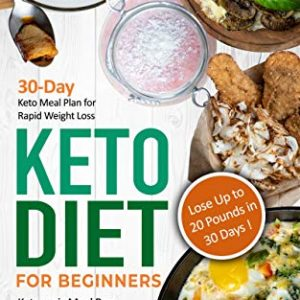 Keto Diet for Beginners: 30-Day Keto Meal Plan for Rapid Weight Loss eBook
