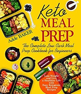 Keto Meal Prep: The Complete Low Carb Meal Prep Cookbook eBook