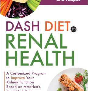 DASH Diet for Renal Health: A Customized Program to Improve Your Kidneys eBook