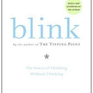 Blink: The Power of Thinking Without Thinking By Malcolm Gladwell eBook