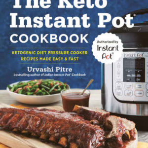 The Keto Instant Pot Cookbook: Ketogenic Diet Pressure Cooker Recipes Made Easy and Fast eBook