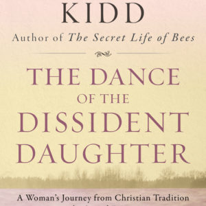 The Dance of the Dissident Daughter: A Woman's Journey from Christian Tradition to the Sacred Feminine eBook