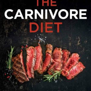 The Carnivore Diet By Shawn Baker eBook