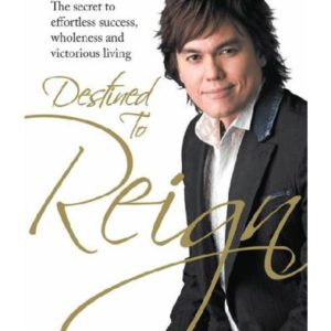 Destined to Reign The Secret to Effortless Success, Wholeness and Victorious Living eBook