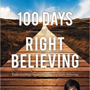 100 Days of Right Believing: Daily Readings from The Power of Right Believing eBook