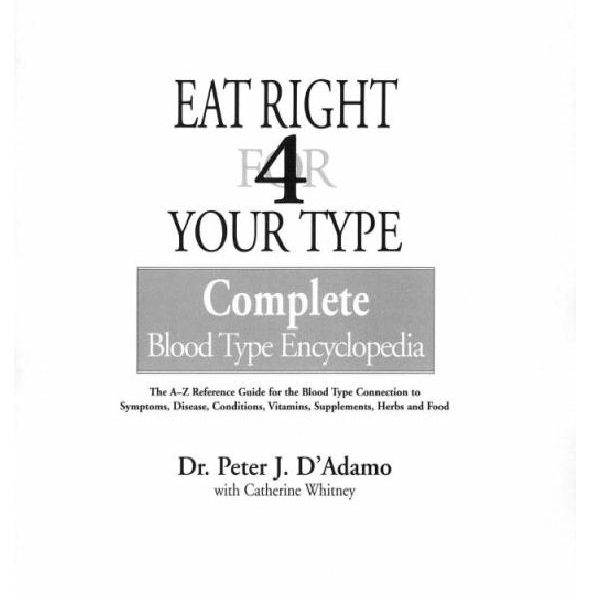 Eat Right for 4 Your Type: Complete Blood Type Encyclopedia eBook