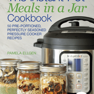 The Instant Pot Meals in a Jar Cookbook: 50 Pre-Portioned, Perfectly Seasoned eBook