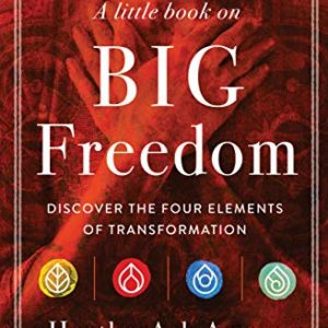 A Little Book on Big Freedom: Discover the Four Elements eBook