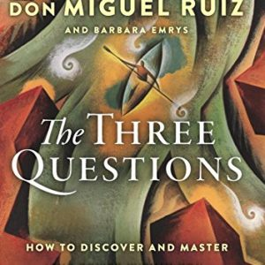 The Three Questions: How to Discover and Master the Power Within You eBook
