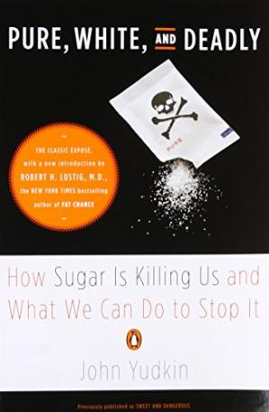 Pure, White, and Deadly: How Sugar Is Killing Us eBook