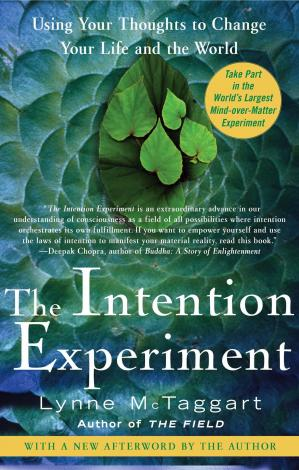 The Intention Experiment: Use Your Thoughts to Change the World eBook