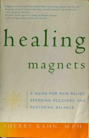 Healing Magnets A Guide for Pain Relief, Speeding Recovery eBook