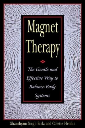 Magnet Therapy: The Gentle and Effective Way to Balance Body Systems eBook