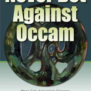 Never Bet Against Occam - Mast Cell Activation Disease eBook